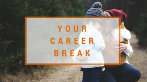 Your career break